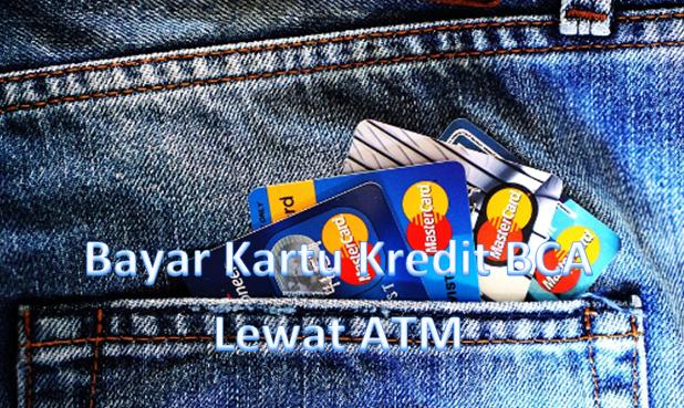 cara bayar kartu kredit bca lewat atm, klik bca serta mobile banking bca