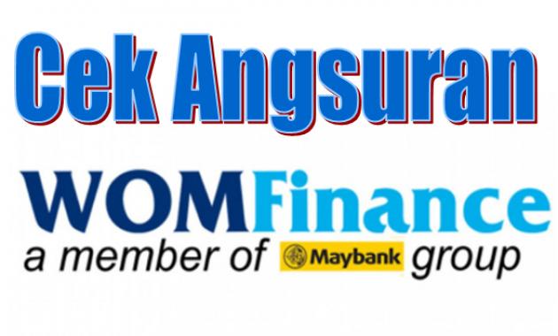 Cek Angsuran WOM Finance dan Cara Pembayaran Melalui ATM