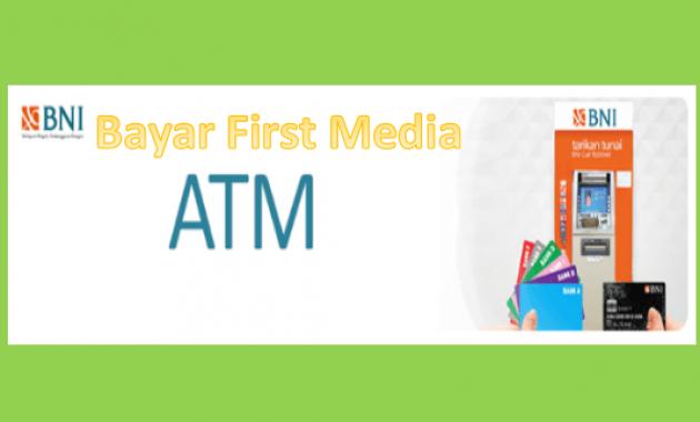 cara bayar tagihan first media lewat atm bank bni