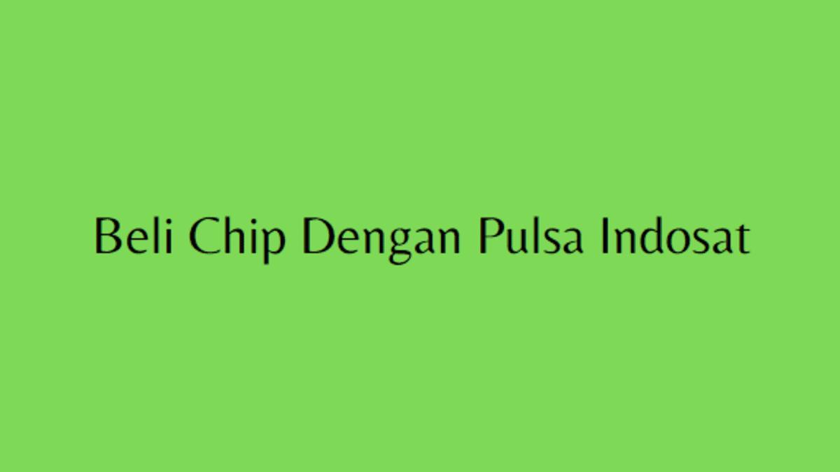 beli chip domino qiu qiu dengan pulsa indosat