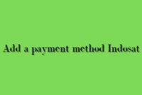 add a payment method Indosat di google play