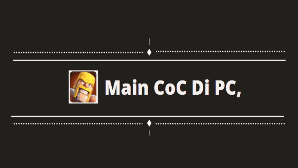 cara memainkan CoC di PC