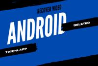 Mengembalikan video yang terhaus tanpa aplikasi di android