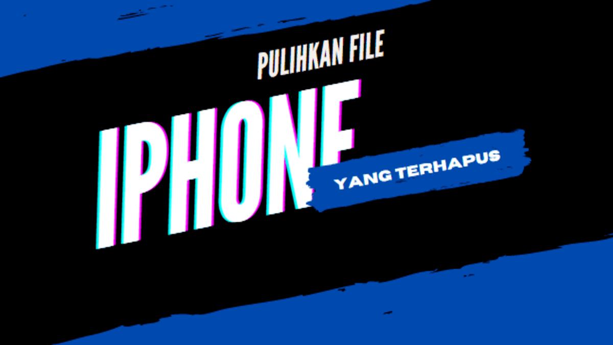 mengembalikan file yang terhapus permanen di iphone