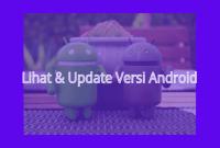 melihat versi android tanpa aplikasi