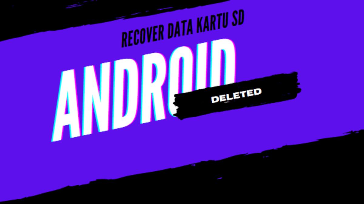 Mengembalikan data yang terhapus di sd card