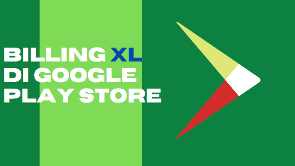 cara mengaktifkan xl carrier billing di google play store terbaru